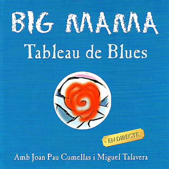 BIG MAMA & TABLEAU DE BLUES